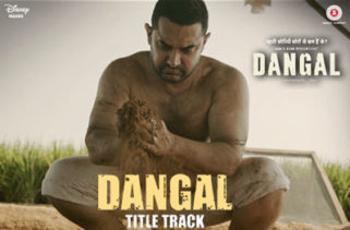 Dangal Title Track song