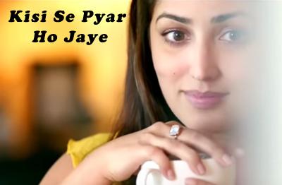 Kisi Se Pyar Ho Jaye song