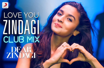 Love You Zindagi Club Mix song