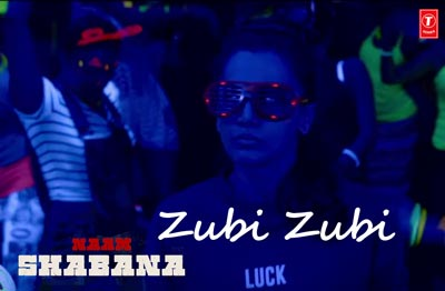 Zubi Zubi song Naam Shabana.