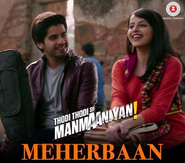 meherbaan song - Thodi Thodi Si Manmaaniyan film