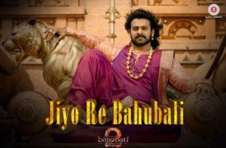Jiyo Re Bahubali Song