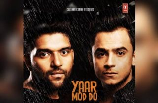 Yaar Mod Do song