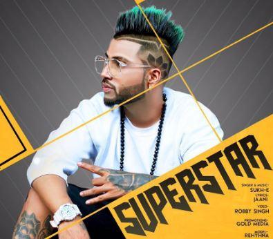 Superstar Song Lyrics - Sukh-E (Jaani) Feat.