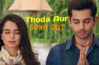 thoda aur song