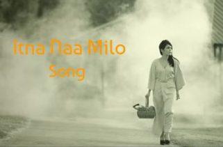 itna na milo song