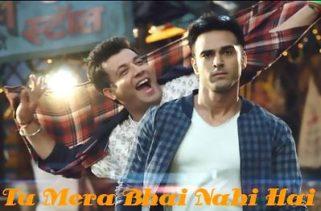 tu mera bhai nahi hai song
