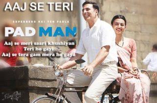 aaj se teri song - Padman film