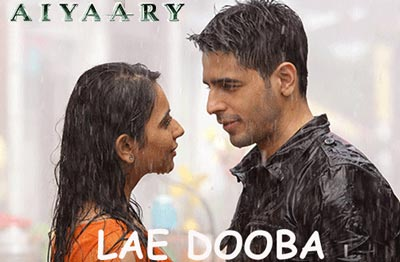 lae dooba song film aiyaary