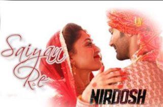 saiyan re song - nirdosh film
