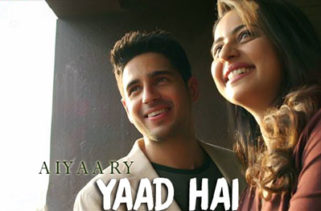 yaad hai song film aiyaary
