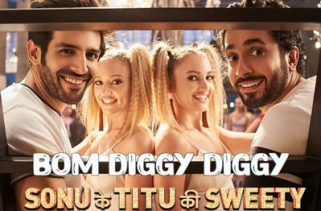 Bom Diggy Diggy Song - Sonu Ke Titu Ki Sweety Film