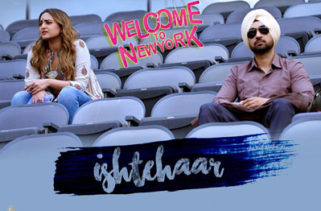 Ishtehaar Song - Welcome To New York Film