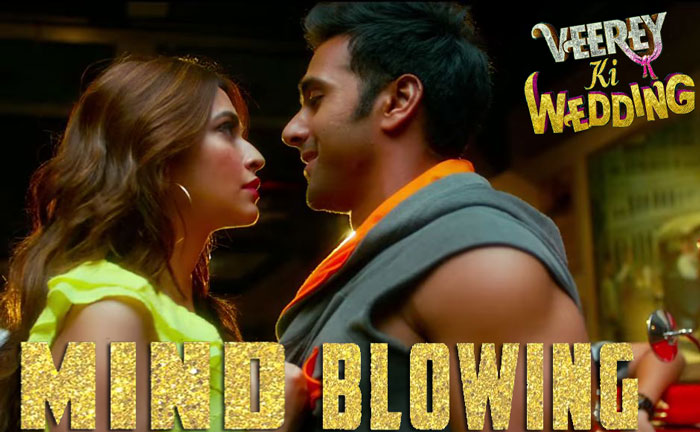 Mind Blowing Song - Veerey ki Wedding Film