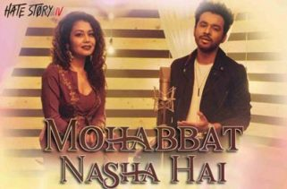 mohabbat nasha hai song - hate story iv film