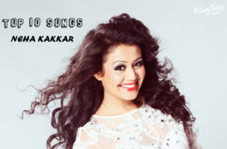 neha kakkar top 10 songs list