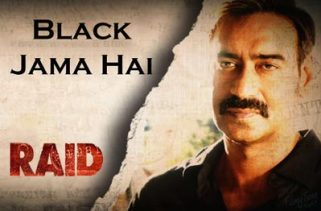 black jama hai song raid film 2018