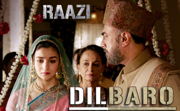 dilbaro song raazi film