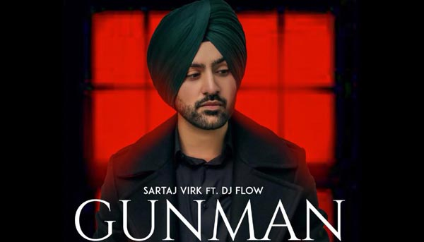 Gunman Lyrics - Sartaj Virk (Prince & DJ Flow) Punjabi Song 2018