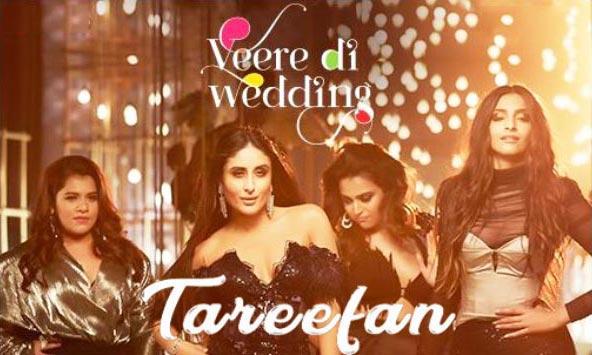Tareefan Lyrics - Veere Di Wedding Film (BADSHAH) Kareena