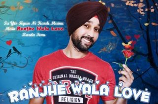 ranjhe wala love lyrics punjabi song