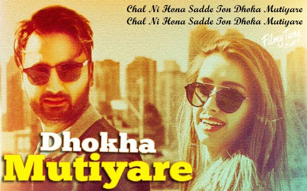 dhokha mutiyare punjabi song