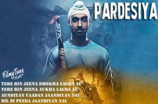 pardesiya lyrics bollywood song