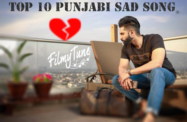 top 10 punjabi sad songs