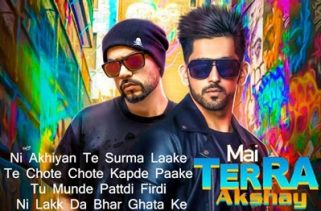 mai terra akshay lyrics punjabi song