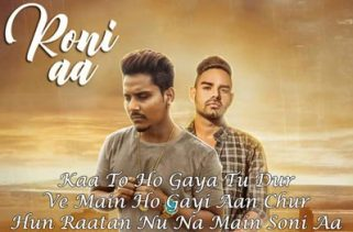 roni aa lyrics punjabi song
