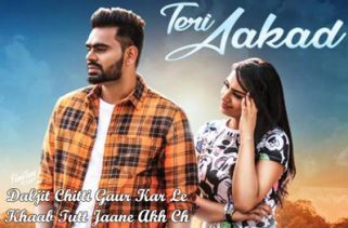 teri aakad lyrics punjabi song