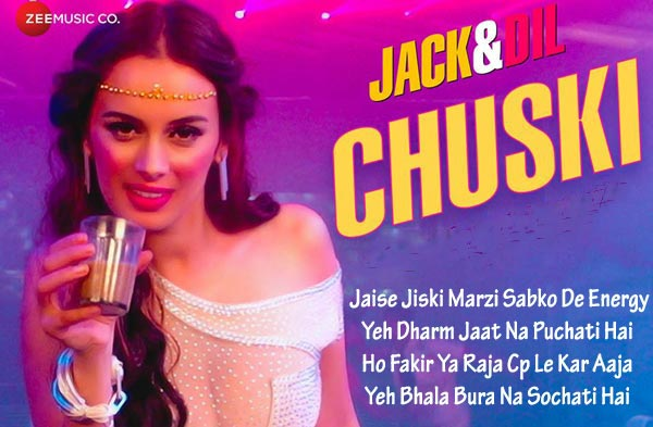 chuski lyrics bollywood song