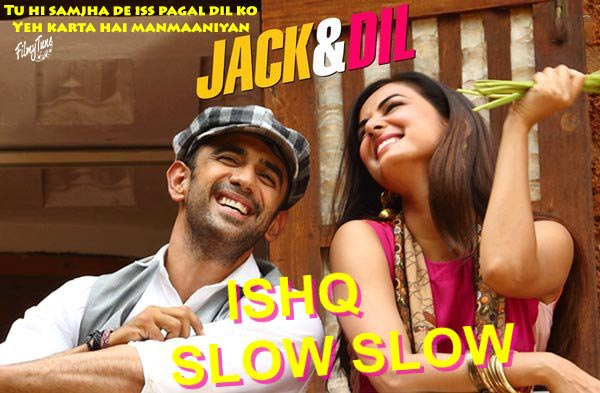 Ishq Slow Slow lyrics bollywood song
