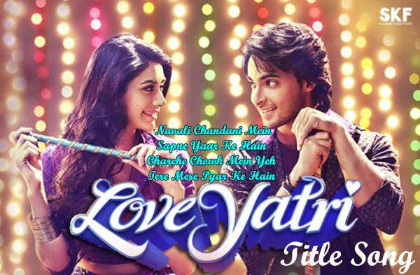 loveyatri title song
