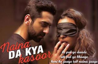 naina da kya kasoor lyrics hindi song