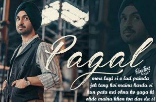 Pagal lyrics punjabi song filmytune
