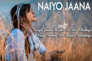 naiyo jaana lyrics punjabi song