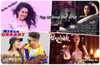 neha kakkar top 10 songs dec 2018