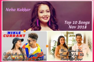 neha kakkar top 10 songs nov 2018