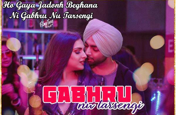 gabhru nu tarsengi lyrics punjabi song