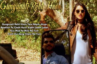gungunati rehti hoon lyrics album song