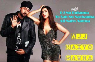 ajj naiyo sawna lyrics punjabi song