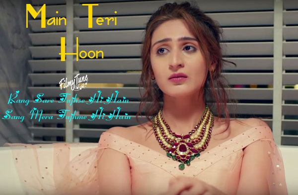 main teri hoon lyrics album song