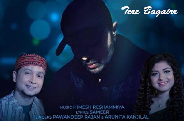 Tere Bagair Song - Pawandeep Rajan & Arunita Kanjilal
