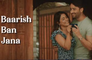 Baarish Ban Jaana Song - Hina Khan & Shaheer Sheikh