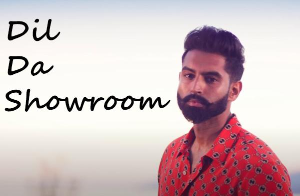 Dil Da Showroom Song Lyrics - Parmish Verma