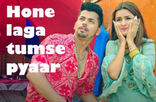 Hone Laga Tumse Pyaar Song Lyrics