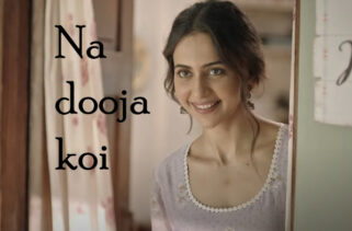 Naa Dooja Koi Song Lyrics - Rakul Preet Singh & Pavail Gulati