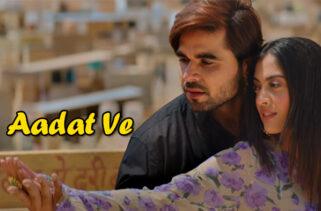 Aadat Ve Song | Ninja & Aditi Sharma