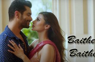 Baithe Baithe Song | Mouni Roy & Angad Bedi